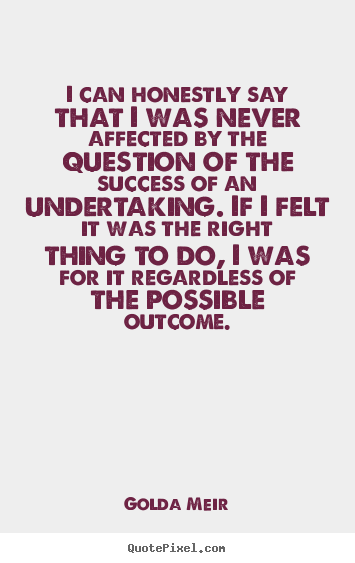 Quote about success - I can honestly say that i was never affected by the question of the success..