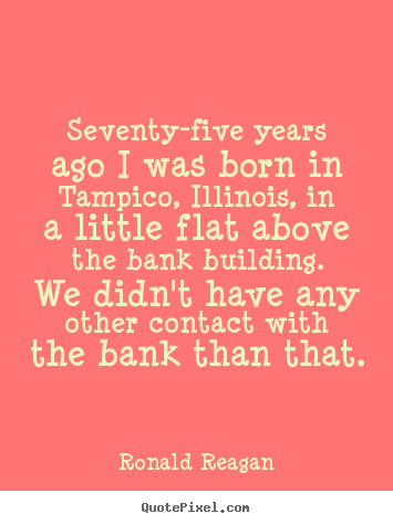 Success quotes - Seventy-five years ago i was born in tampico,..