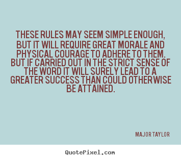 Success quotes - These rules may seem simple enough, but it will..