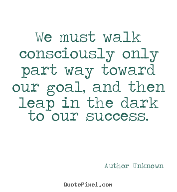 author unknown more success quotes life quotes