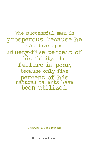 Success quotes - The successful man is prosperous, because he has developed..