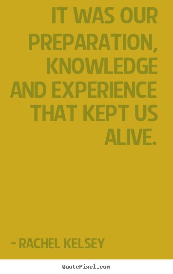 Quotes about success - It was our preparation, knowledge and experience..