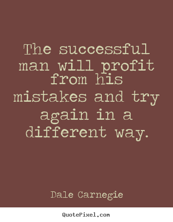 Success quote - The successful man will profit from his mistakes and try again in..