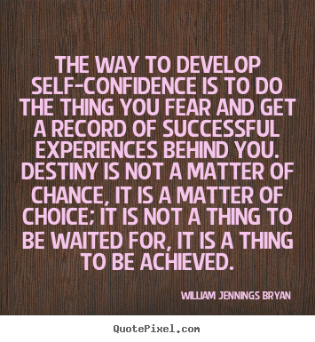 quotes about self confidence and success More Success Quotes  Quotes About Self Confidence And Success