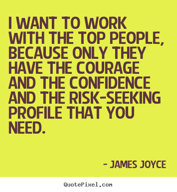 Design your own picture quotes about success - I want to work with the top people, because only they..