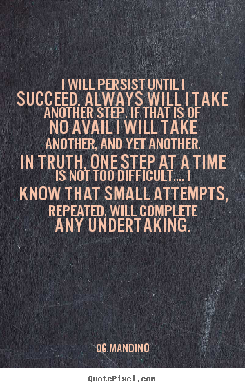 Make personalized picture quotes about success - I will persist until i succeed. always will i take..