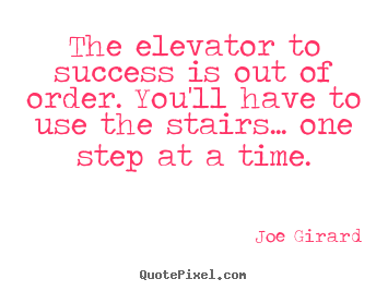 Create your own picture quotes about success - The elevator to success is out of order. you'll have..