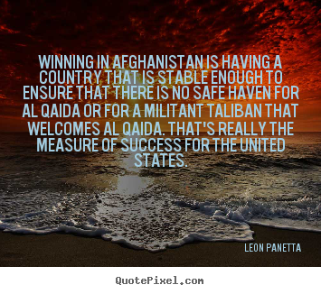 Create graphic photo quotes about success - Winning in afghanistan is having a country that is stable enough..