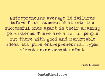 Create graphic picture quotes about success - Entrepreneurs average 3.8 failures before final success. what..