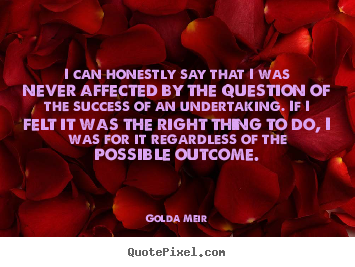 Success quotes - I can honestly say that i was never affected by the question of the..