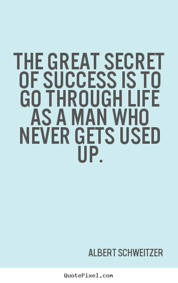 Success quotes - The great secret of success is to go through life..