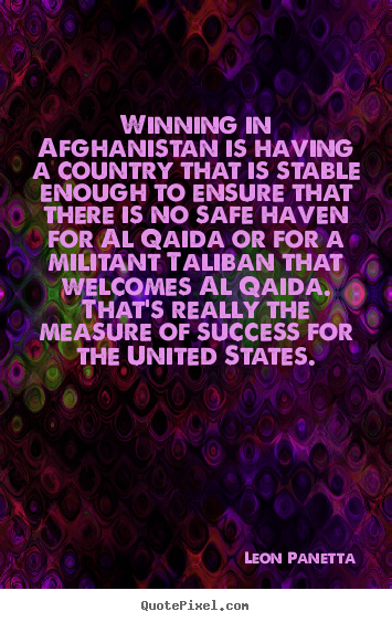 Success quote - Winning in afghanistan is having a country that is stable enough..