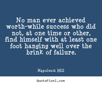 Napoleon Hill picture quotes - No man ever achieved worth-while success.. - Success quotes
