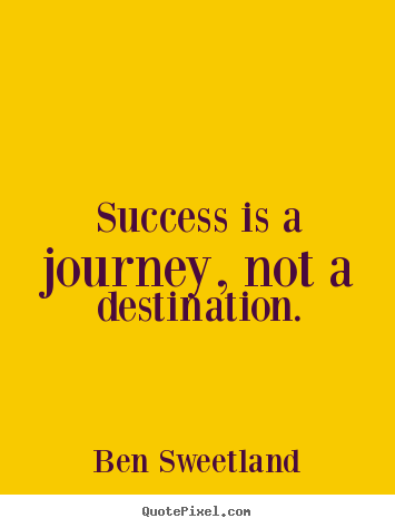 How to design photo quote about success - Success is a journey, not a destination.