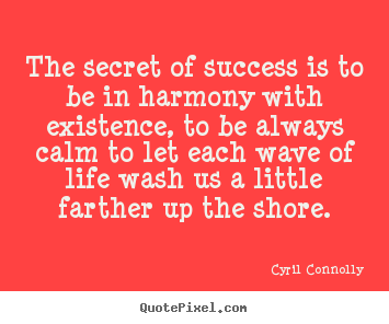 Quotes about success - The secret of success is to be in harmony..