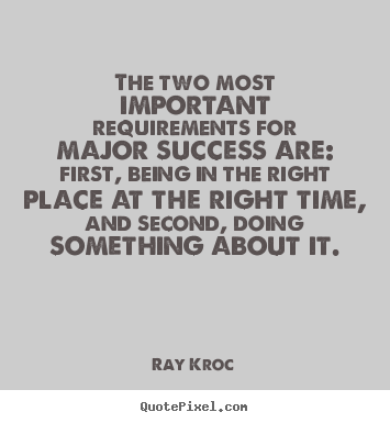 Quotes about success - The two most important requirements for major..