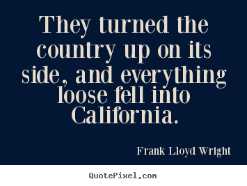 Make picture quotes about success - They turned the country up on its side, and everything..