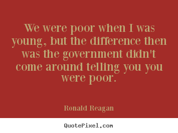 Design picture quote about success - We were poor when i was young, but the difference then was..