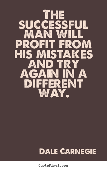 Quotes about success - The successful man will profit from his mistakes and try..