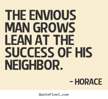 Make picture quotes about success - The envious man grows lean at the success of..