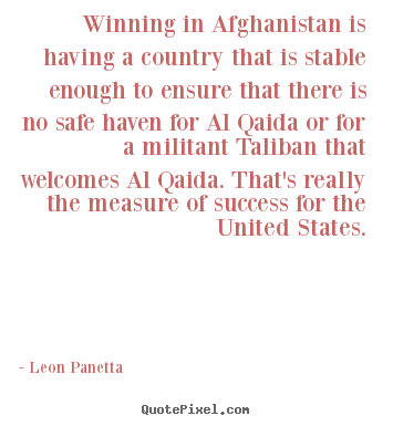 Quotes about success - Winning in afghanistan is having a country that is stable enough..