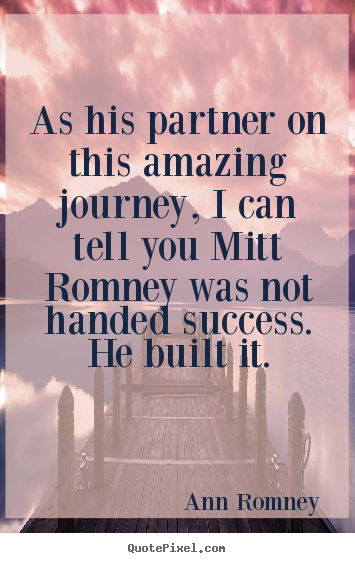 Quotes about success - As his partner on this amazing journey, i can..
