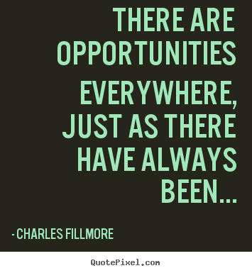 Quotes about success - There are opportunities everywhere, just..