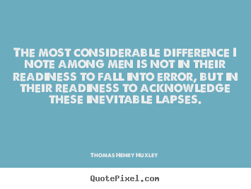 Success sayings - The most considerable difference i note among..